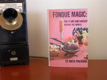 Fondue Magic: Fun, Flame and Saucery Around the World